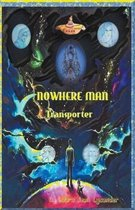Nowhere Man, Transporter