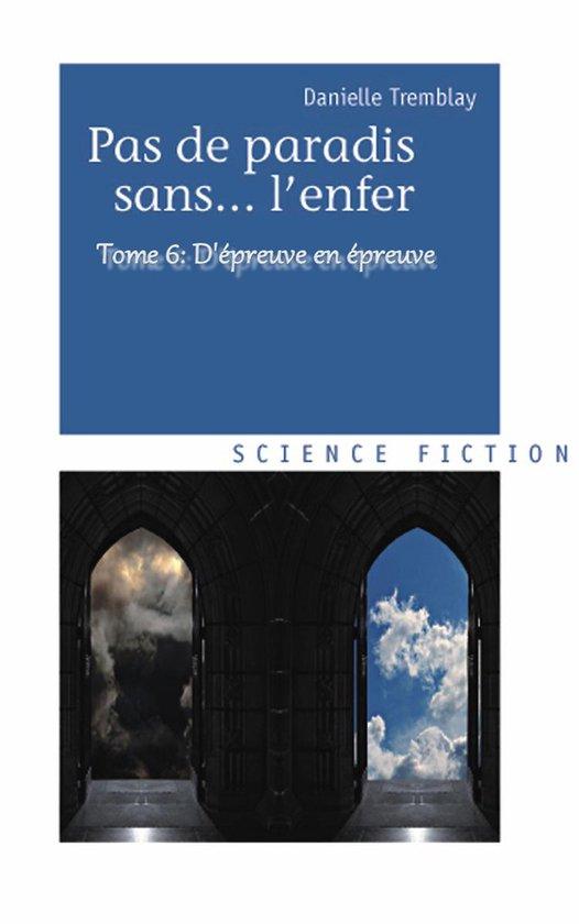 Afbeelding van Dépreuve en épreuve (Pas de paradis sans... lenfer, vol. 6)
