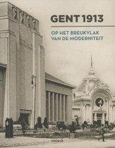 Gent 1913. Op het breukvlak van de moderniteit