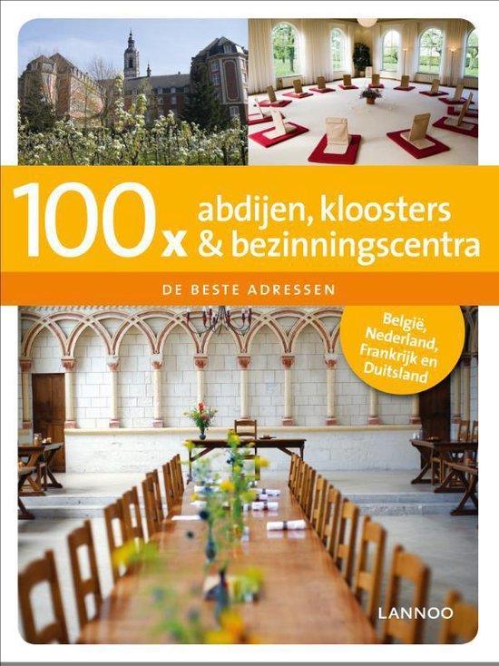 Cover van het boek '100 x abdijen, kloosters en bezinningscentra' van Harald van Gils