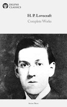 Complete Works of H. P. Lovecraft (Delphi Classics)