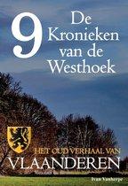 De Kronieken van de Westhoek 9 - De Kronieken van de Westhoek deel 9 - Het oud verhaal van Vlaanderen