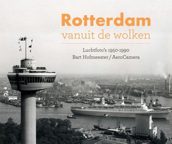 Boek cover Rotterdam vanuit de wolken van Bart Hofmeester (Hardcover)