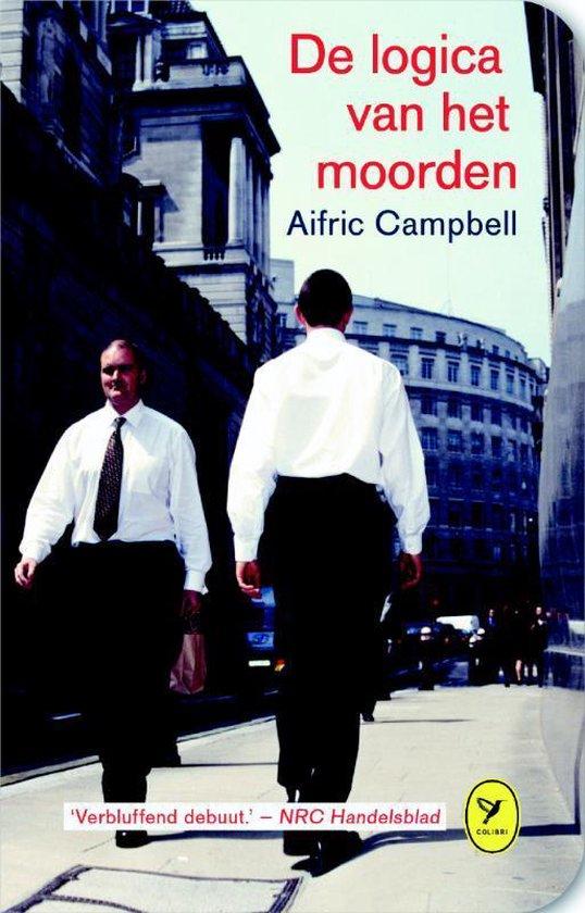 Cover van het boek 'De logica van het moorden' van Aifric Campbell