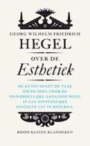 Boek cover Kleine Klassieken  -   Over de esthetiek van Wilhelm Friedrich Hegel