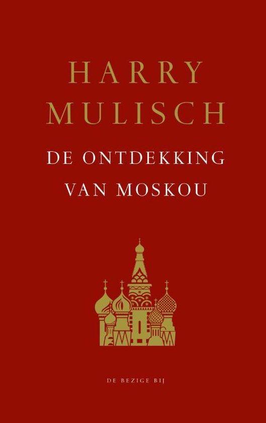 Boek cover De ontdekking van Moskou van Harry Mulisch (Hardcover)