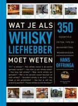Wat je als whiskyliefhebber moet weten