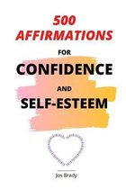 500 Affirmations For Confidence And Self-Esteem