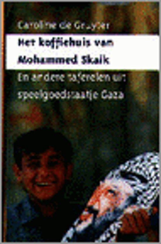 Boek cover KOFFIEHUIS VAN MOHAMMED SKAIK van Caroline de Gruyter (Onbekend)