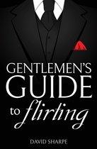 Gentlemen's Guide to Flirting