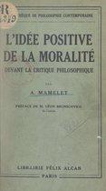 L'idée positive de la moralité devant la critique philosophique