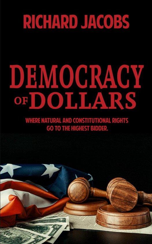 Boek cover Democracy Of Dollars van Richard Jacobs