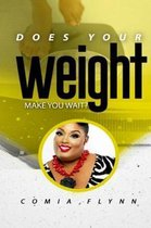 Does Your Weight Make You Wait?