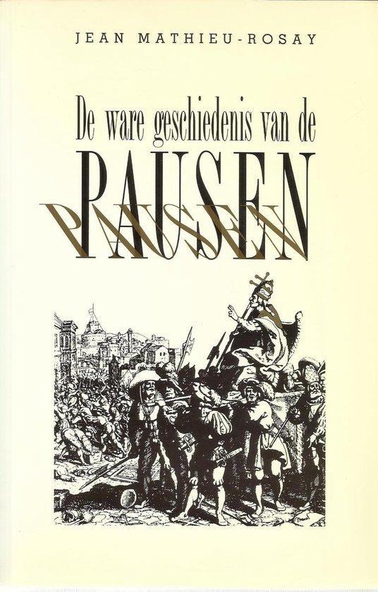 De ware geschiedenis van de pausen - Jean Mathieu-Rosay |