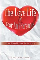 The Love Life Of Fear And Paranoia