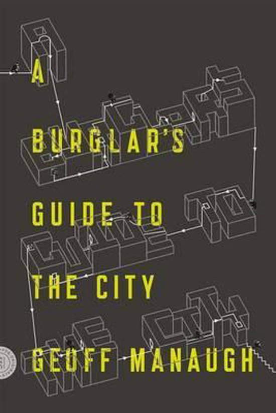 Boek cover A Burglars Guide to the City van Geoff Manaugh