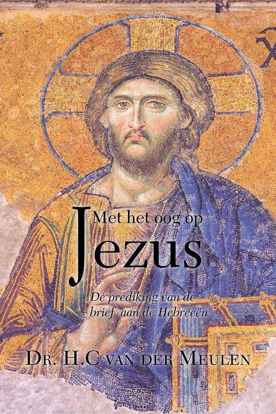 Met het oog op Jezus - van der Meulen Henk  