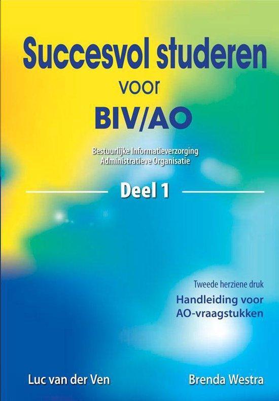 Succesvol studeren - Succesvol studeren voor BIV/AO 1 - L. van der Ven |