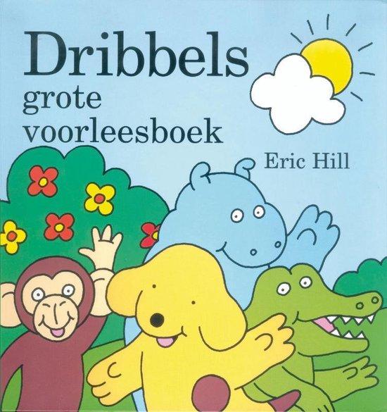 Dribbels grote voorleesboek - Eric Hill |
