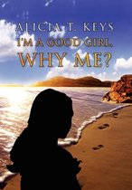 I'm a Good Girl, Why Me?