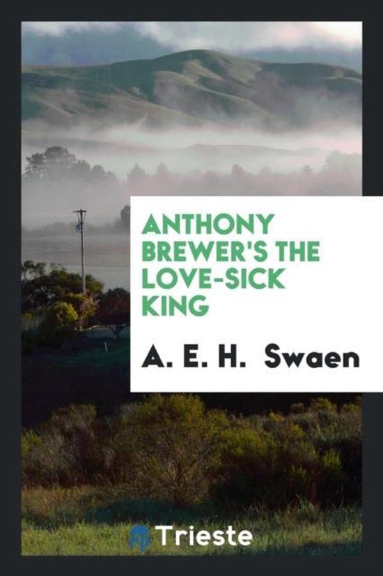 Anthony Brewer's the Love-Sick King