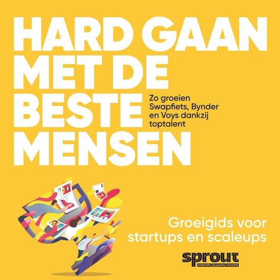Hard gaan met de beste mensen - Sprout Groeigids - Team Sprout |