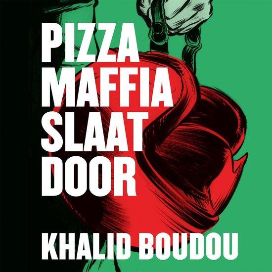 Pizzamaffia slaat door - Khalid Boudou  