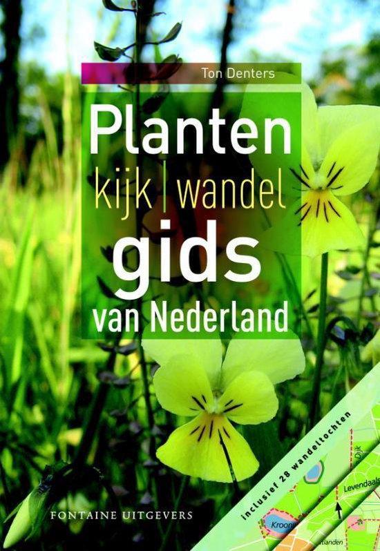 Plantenkijk-wandelgids van Nederland - Ton Denters |