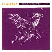 Trialogue