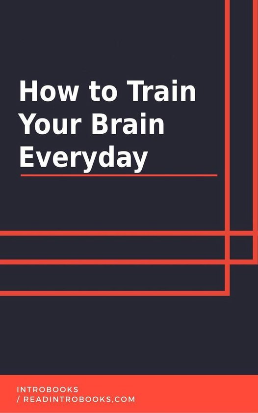 How to Train Your Brain Everyday