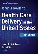 Boek cover Jonas and Kovners Health Care Delivery in the United States, 12th Edition van