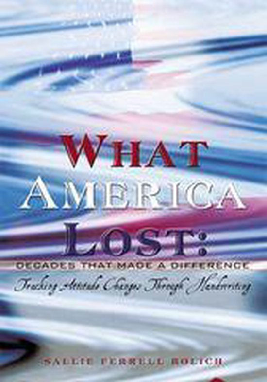 What America Lost: Decades That Made a Difference