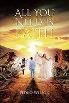 All You Need Is Faith