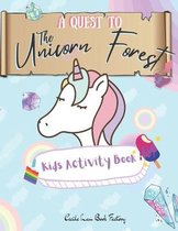 A Quest To The Unicorn Forest Kids Activity Book
