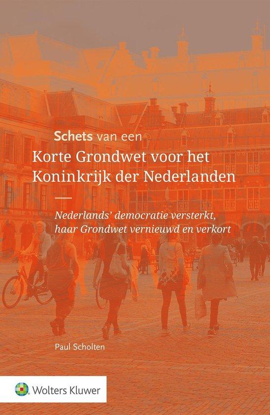 Schets van een Korte Grondwet voor het Koninkrijk der Nederlanden - Paul Scholten |