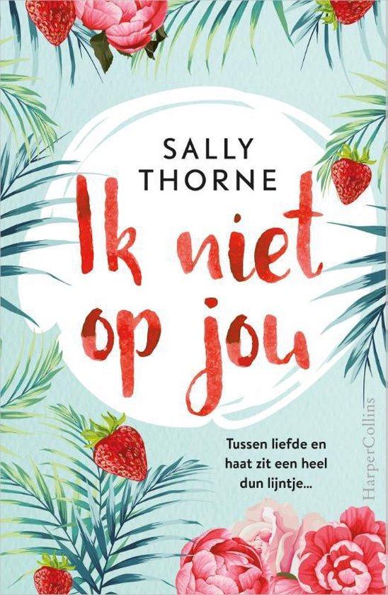 Ik niet op jou - Sally Thorne |