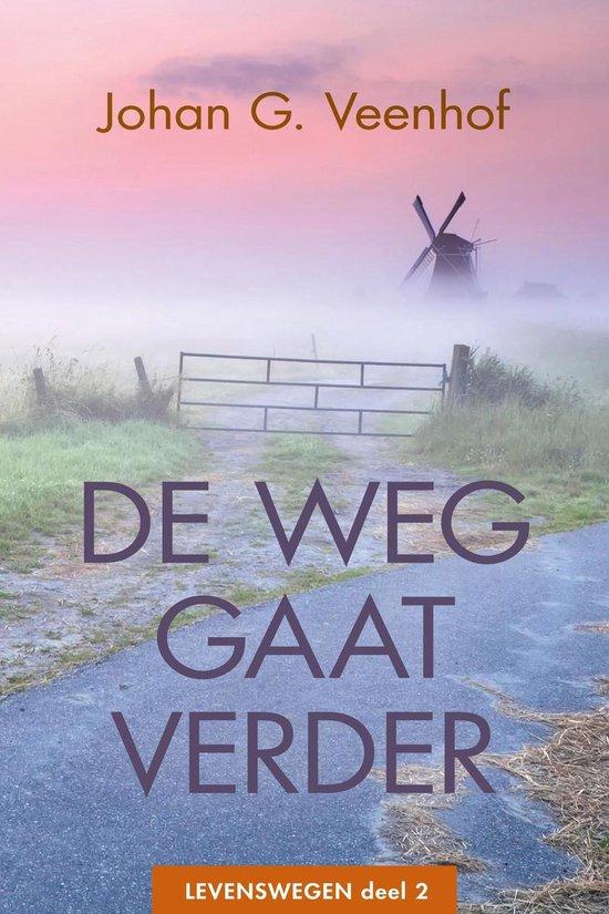 Levenswegen 2 - De weg gaat verder - Johan Veenhof  