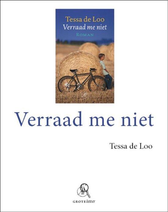 Verraad Me Niet - Grote Letter / Druk Heruitgave - Tessa de Loo  