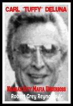 Carl ''Tuffy'' DeLuna Kansas City Mafia Underboss