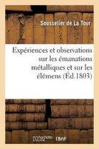 Experiences et observations sur les emanations metalliques et sur les elements