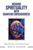 Omslag Merging Spirituality with Quantum Consciousness