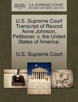 U.S. Supreme Court Transcript of Record Anne Johnson, Petitioner, V. the United States of America.