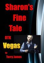 Sharon's Fine Tale OTK Vegas