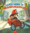 Afbeelding van het spelletje Kinderboeken Clavis Brandweer - Later word ik brandweerman. 5+