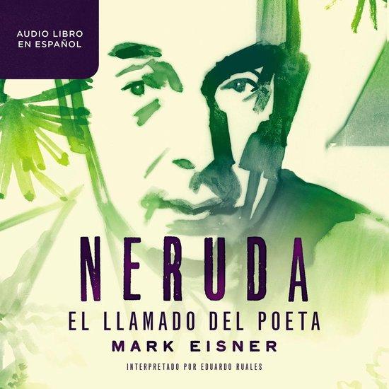 Boek cover Neruda: el llamado del poeta van Mark Eisner