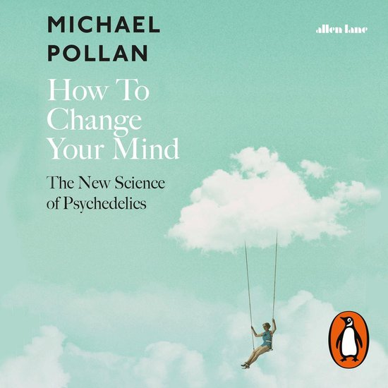 Boek cover How to Change Your Mind van Michael Pollan (Onbekend)
