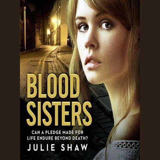 Boek cover Blood Sisters: Can a pledge made for life endure beyond death? van Julie Shaw (Onbekend)