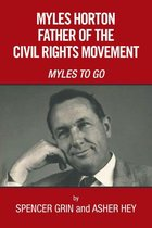 Myles Horton Father of the Civil Rights Movement