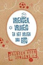 Vrienden, vrijheid en het volgen van God