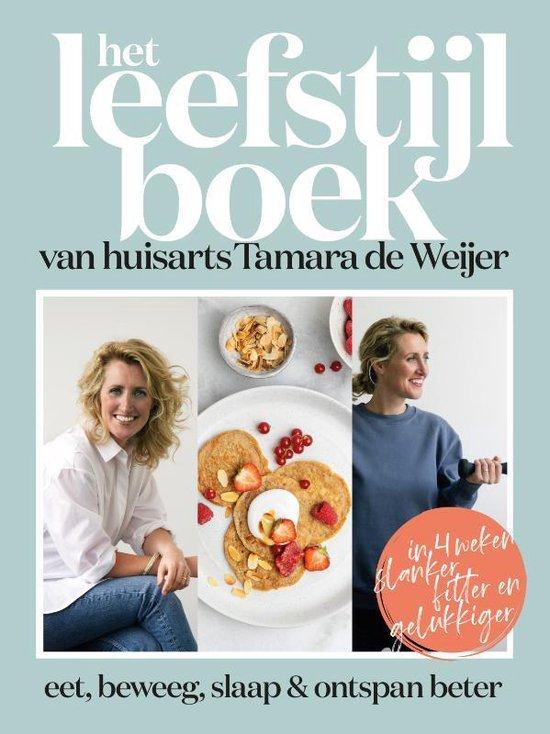 Boek cover Het leefstijlboek van huisarts Tamara de Weijer van Tamara de Weijer (Hardcover)